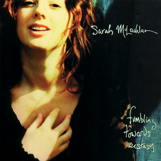 Sarah McLachlan - Fumbling Towards Ecstacy (180g LP)