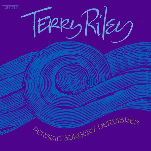 Terry Riley - Persian Surgery Dervishes (2LP)