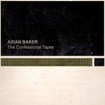 Aidan Baker - The Confessional Tapes (LP)