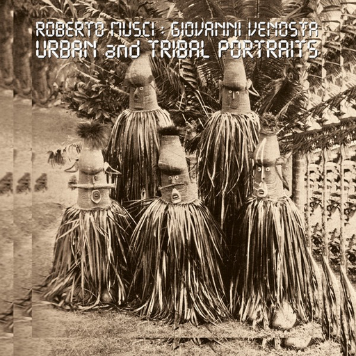 Roberto Musci & Giovanni Venosta - Urban And Tribal Portraits (Import LP)