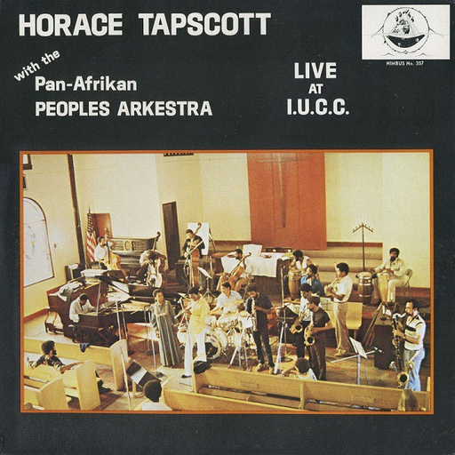 Horace Tapscott - Horace Tapscott with the Pan-Afrikan Peoples Arkestra Live At I.U.C.C. (3LP)