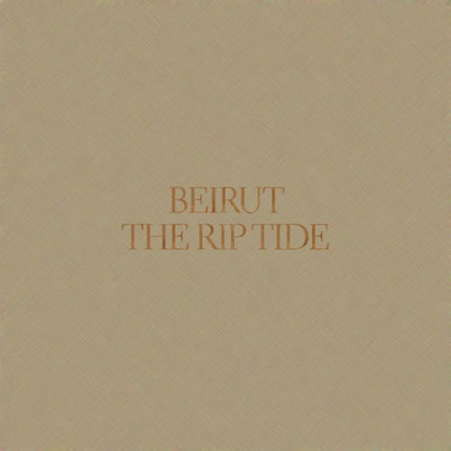 Beirut - The Rip Tide (LP)
