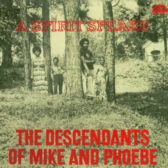 Descendants Of Mike and Phoebe - A Spirit Speaks (Import LP)