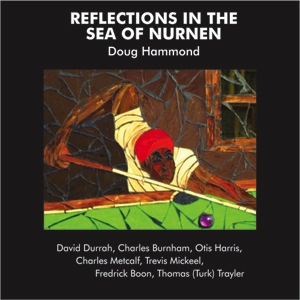 Doug Hammond & David Durrah - Reflections In The Sea Of Nurnen (180g LP)