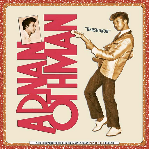 Adnan Othman - Bershukor: A Retrospective of Hits by a Malaysian Pop Yeh Yeh Legend (2LP)