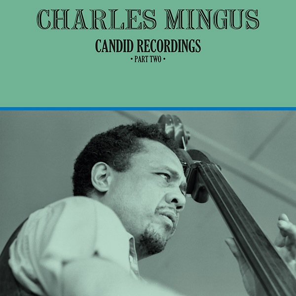 Charles Mingus - Candid Recordings, Part Two (Import LP)