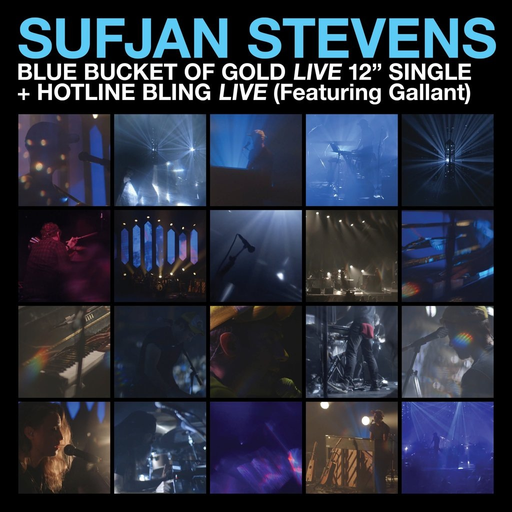 Sufjan Stevens - Blue Bucket Of Gold (Live) / Hotline Bling (Live)