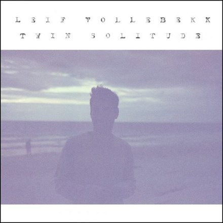 Leif Vollebekk - Twin Solitude (LP)
