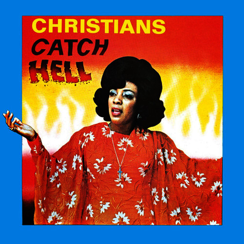 Various Artists - Christians Catch Hell: Gospel Roots, 1976-79 (2LP/Booklet/Gatefold)