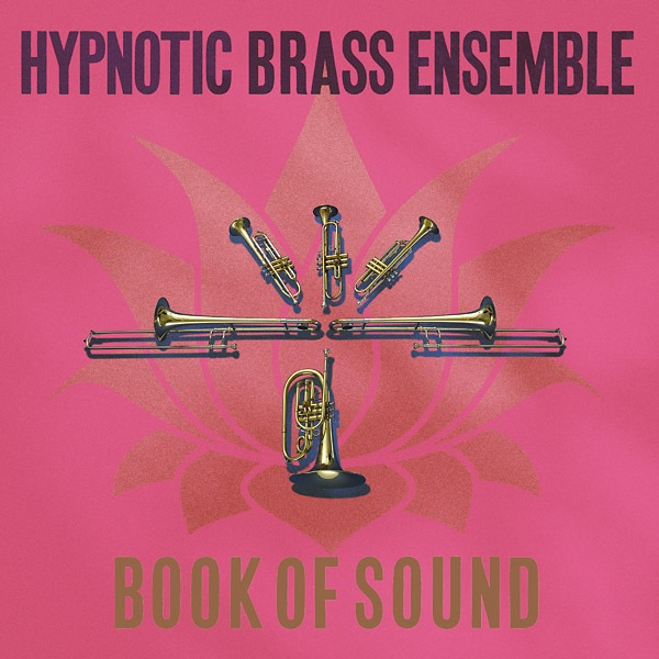 Hypnotic Brass Ensemble - Book Of Sound (2LP)