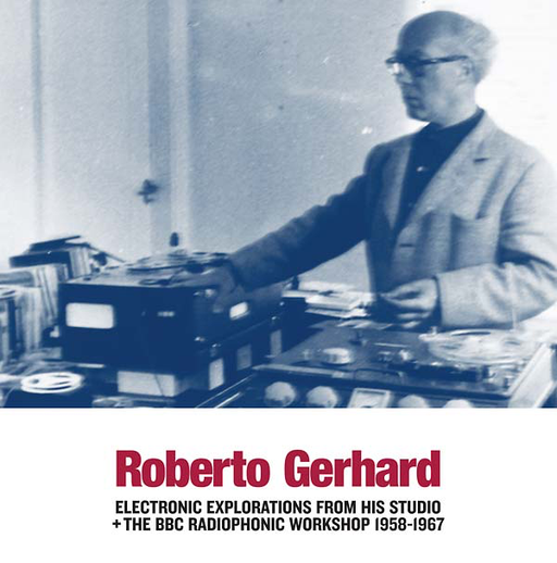 Roberto Gerhard - Electronic Explorations from His Studio + The BBC Radiophonic Workshop 1958-1967 (LP)