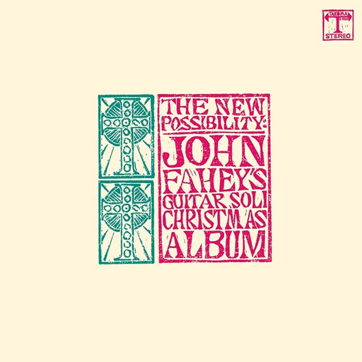 JOHN FAHEY - THE NEW POSSIBILITY: JOHN FAHEY'S GUITAR SOLI CHRISTMAS ALBUM (LP)
