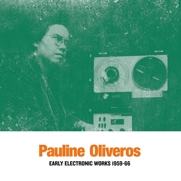 Pauline Oliveros - Early Electronic Works 1959-66 (2LP Import)