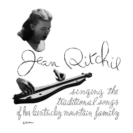Jean Ritchie - Singing The Traditional Songs Of Her Kentucky Mountain Family (1952 RE Import LP)