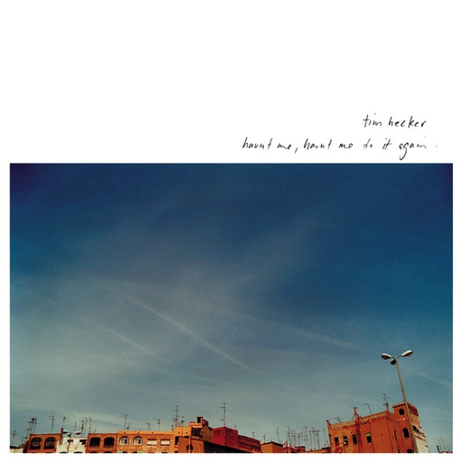 Tim Hecker - Haunt Me, Haunt Me Do It Again (2LP)