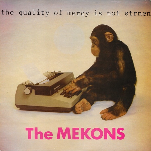 Mekons - The Quality Of Mercy Is Not Strnen (LP)