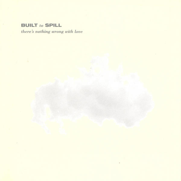 Built to Spill - There's Nothing Wrong With Love (LP)