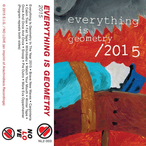 Everything Is Geometry - 2015 (Cassette)