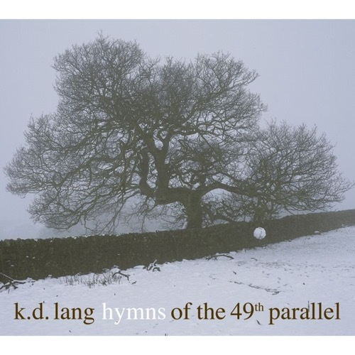k.d. lang - Hymns of the 49th Parallel (LP)