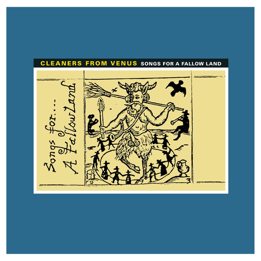 Cleaners From Venus - Songs For a Fallow Land (LP)