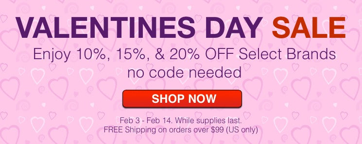 Valentines Day Sale! 10%, 15%, & 20% Select Brands