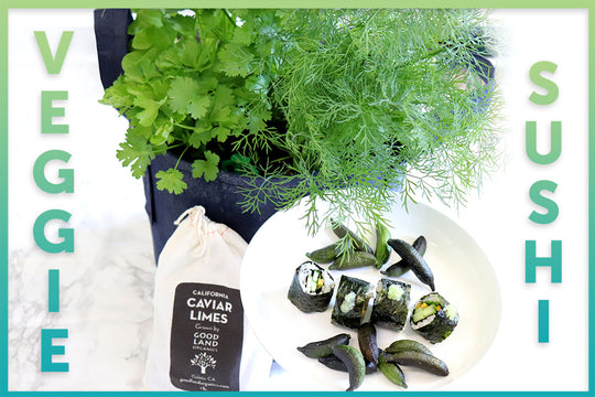 Veggie Sushi with Good Land Organics Caviar Limes