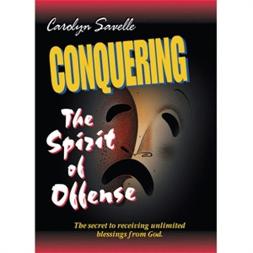 Conquering The Spirit Of Offense