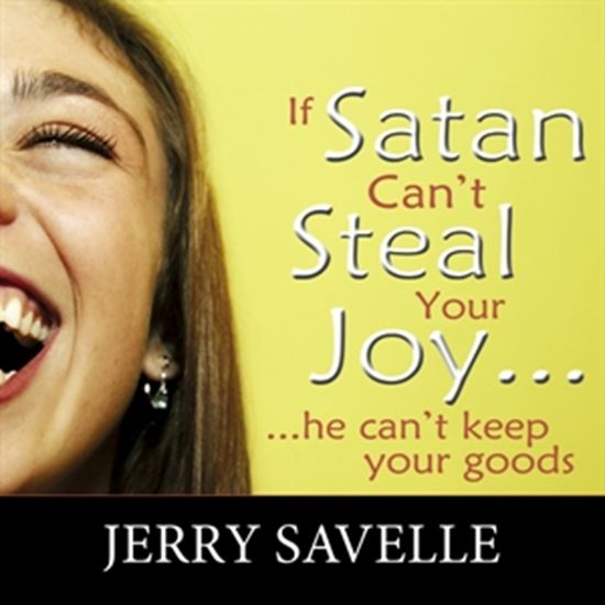 If Satan Can't Steal Your Joy, He Can't Keep Your Goods