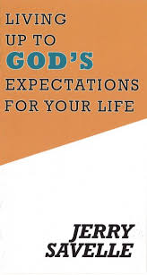 Living Up to God's Expectations For Your Life