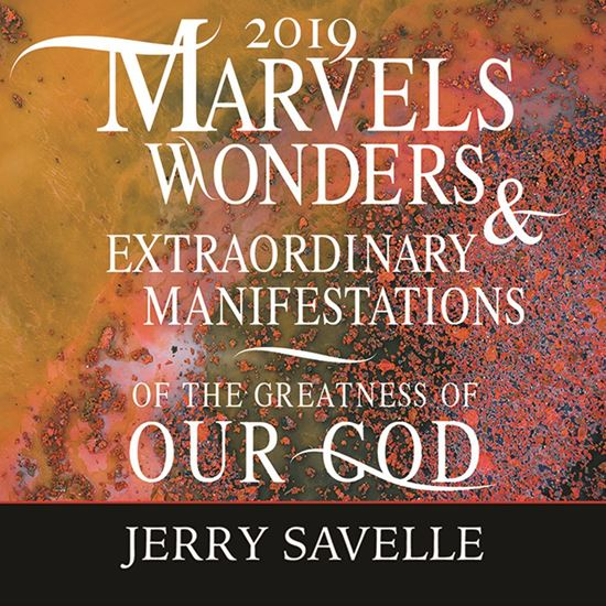 2019 Marvels Wonders & Extraordinary Manifestations of our God