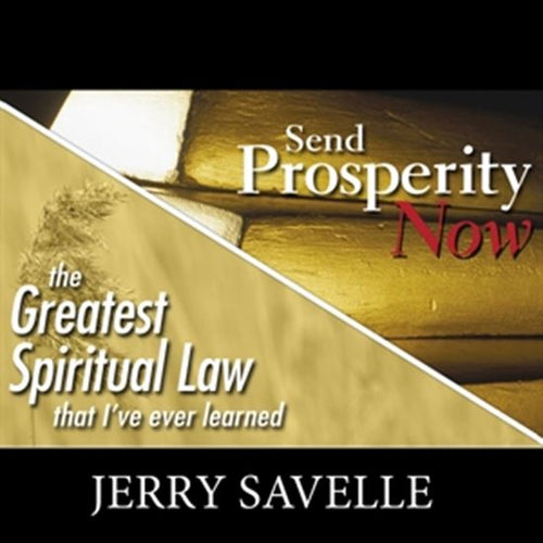 Send Prosperity Now & The Greatest Spiritual Law