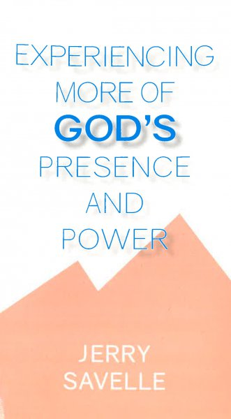 Experiencing More of God's Presence and Power