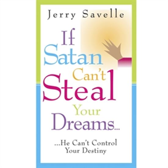If Satan Can't Steal Your Dreams, He Can't Control Your Destiny