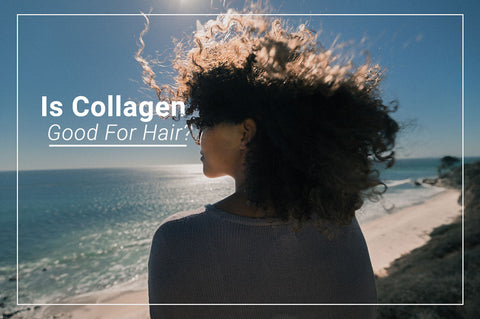 collagen is good for hair