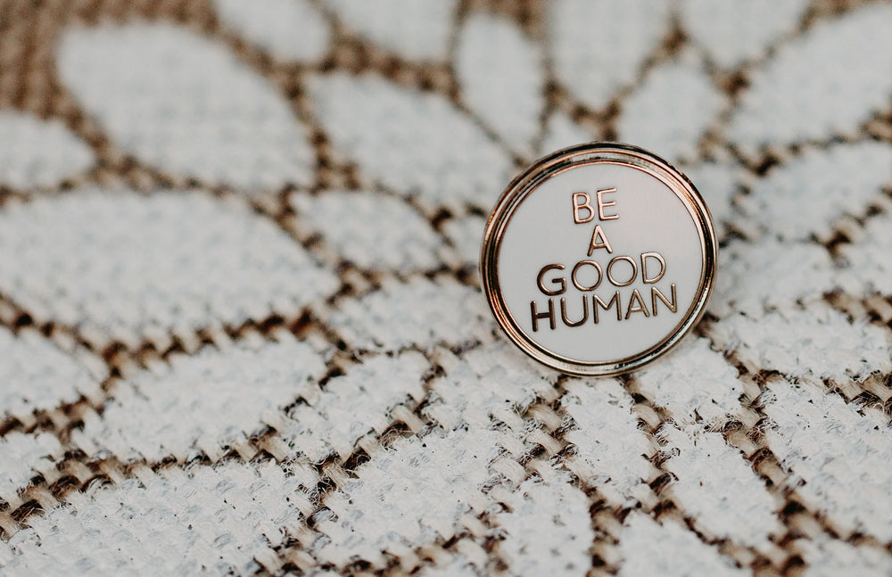 Be A Good Human Lapel Pin