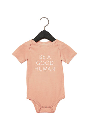 Be A Good Human Baby Onesie - Olive & Auger