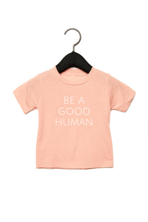 Be A Good Human Baby T-Shirt - Olive & Auger
