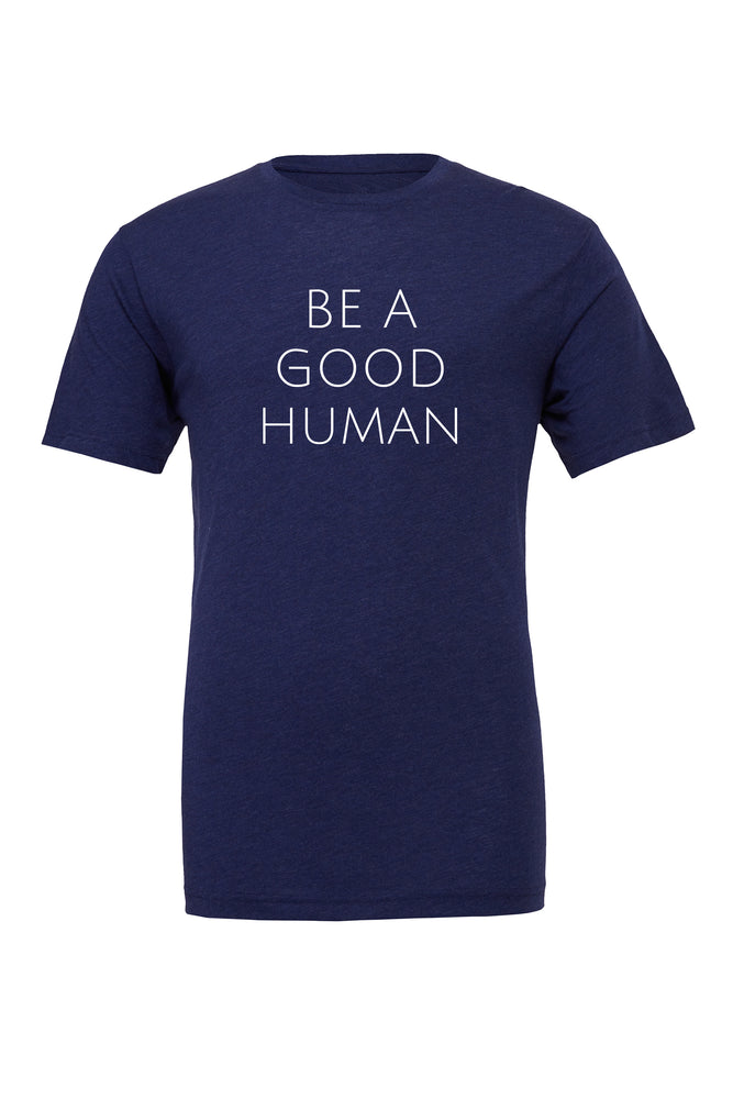 Be A Good Human Unisex T-Shirt