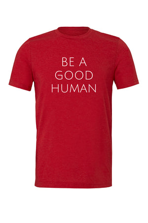 Be A Good Human Unisex T-Shirt - Olive & Auger