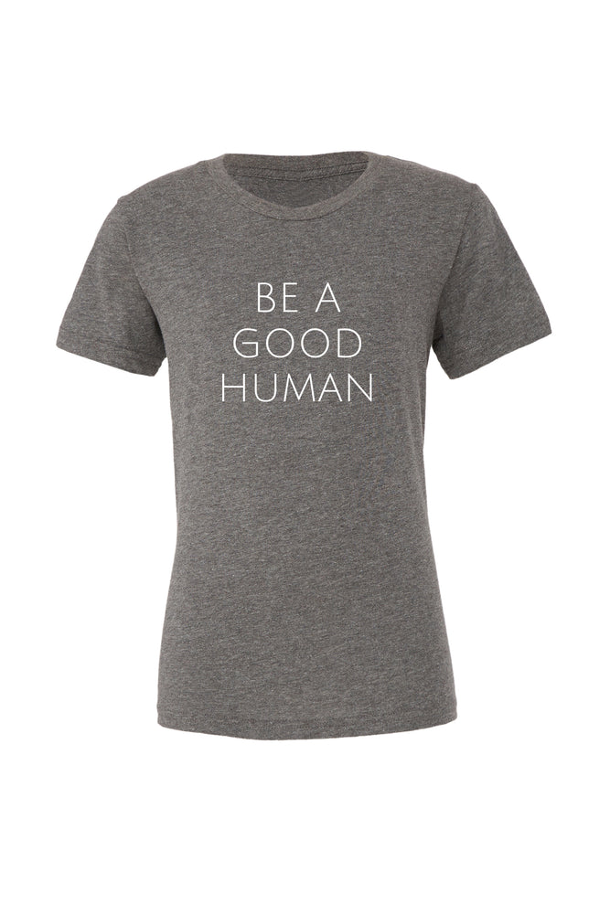 Be A Good Human Kids T-Shirt