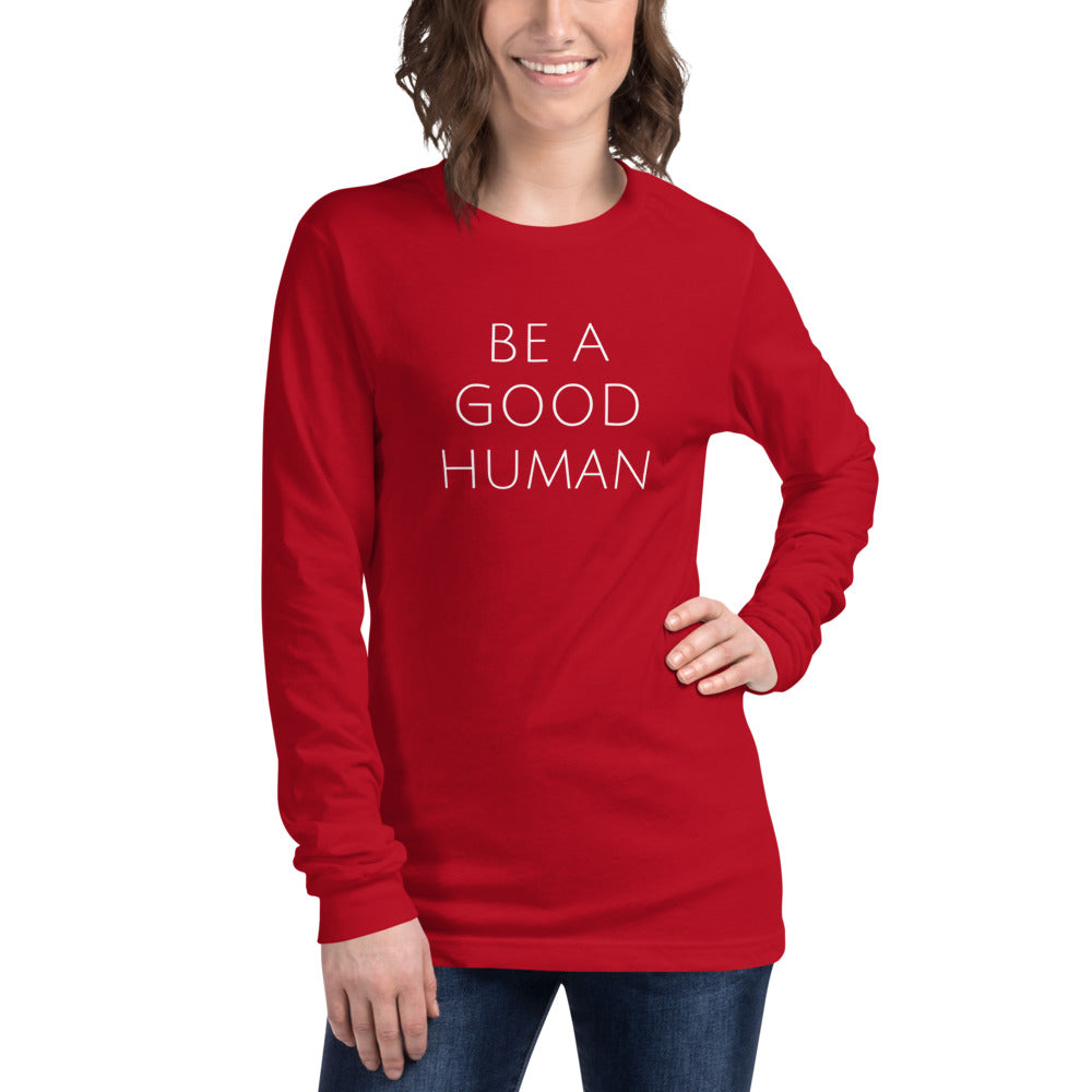 Be A Good Human Long Sleeve Holiday T-Shirt