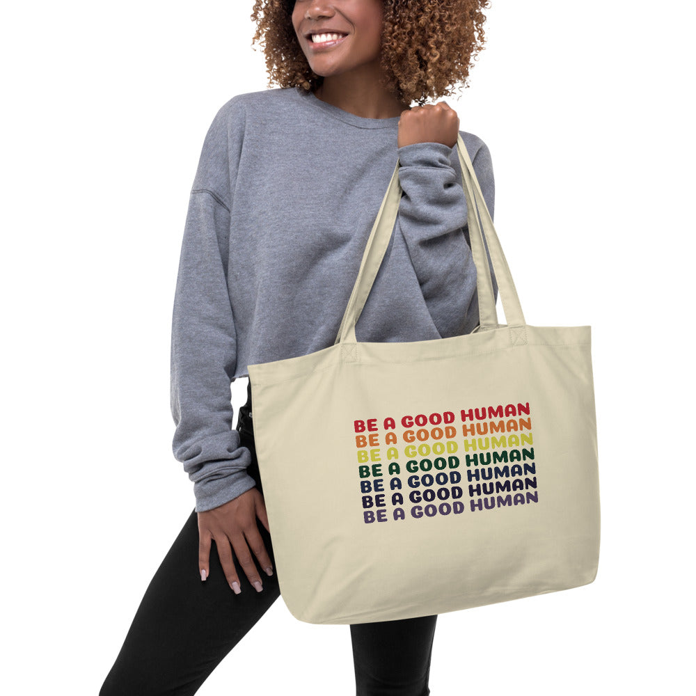 Rainbow Good Human Large Organic Tote Bag