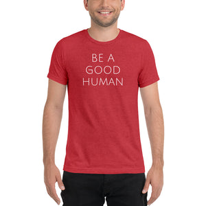 Be A Good Human Short Sleeve Unisex T-shirt - Olive & Auger