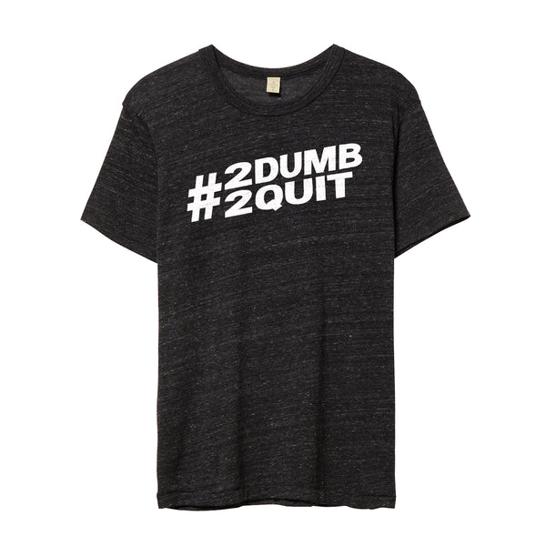 FORTIFX Limited Edition #2Dumb2Quit Men's T-Shirt