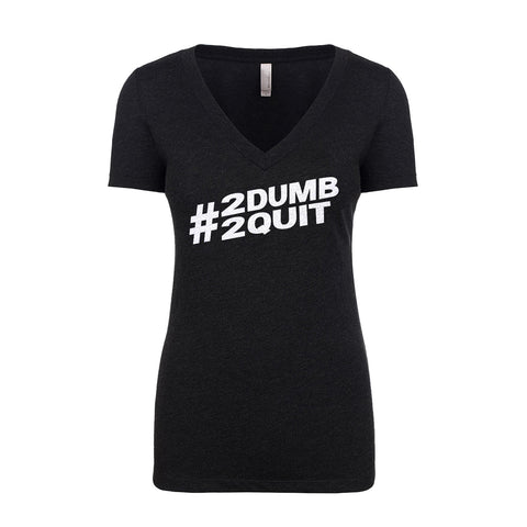 FORTIFX Limited Edition #2Dumb2Quit Women's T-Shirt