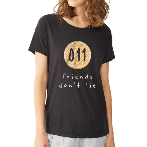 011 Friends Dont Lie Women'S T Shirt