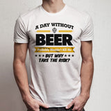 A Day Without Beer Mens Funny Men'S T Shirt