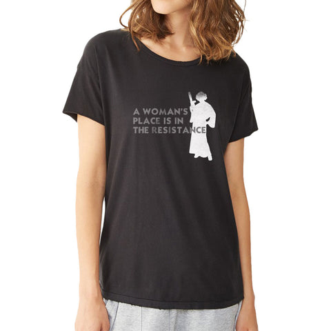 A Womans Place Is In The Resistance Princess Leia Women'S T Shirt