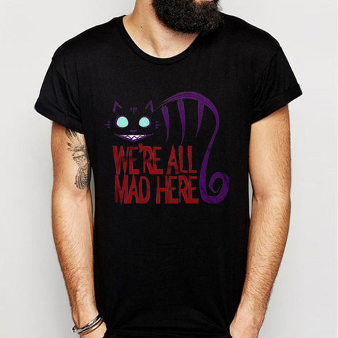Alice In Woderland Were All Mad Here Men'S T Shirt