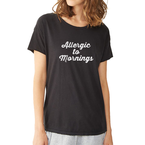 Allergic To Mornings Gym Sport Runner Yoga Funny Thanksgiving Christmas Funny Quotes Women'S T Shirt